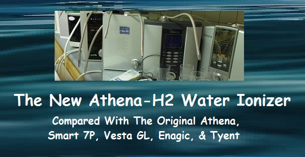 The New Athena Water Ionizer Compared With the Original Jupiter Athena, Smart 7P, Vesta GL, Enagic and Tyent Water Ionizers